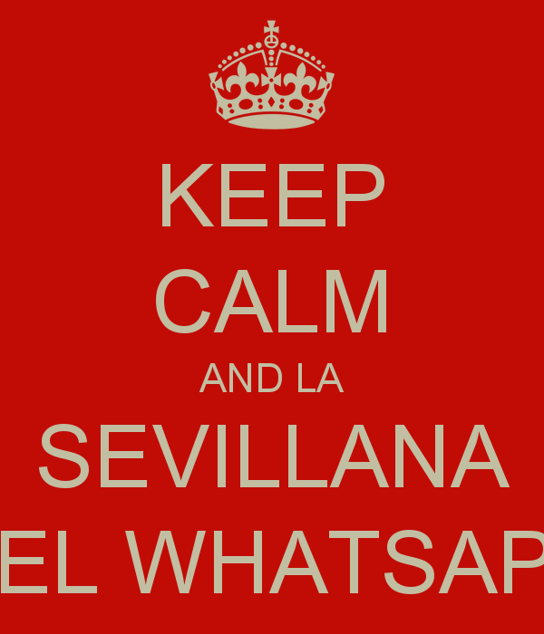 keep-calm-and-la-sevillana-del-whatsapp
